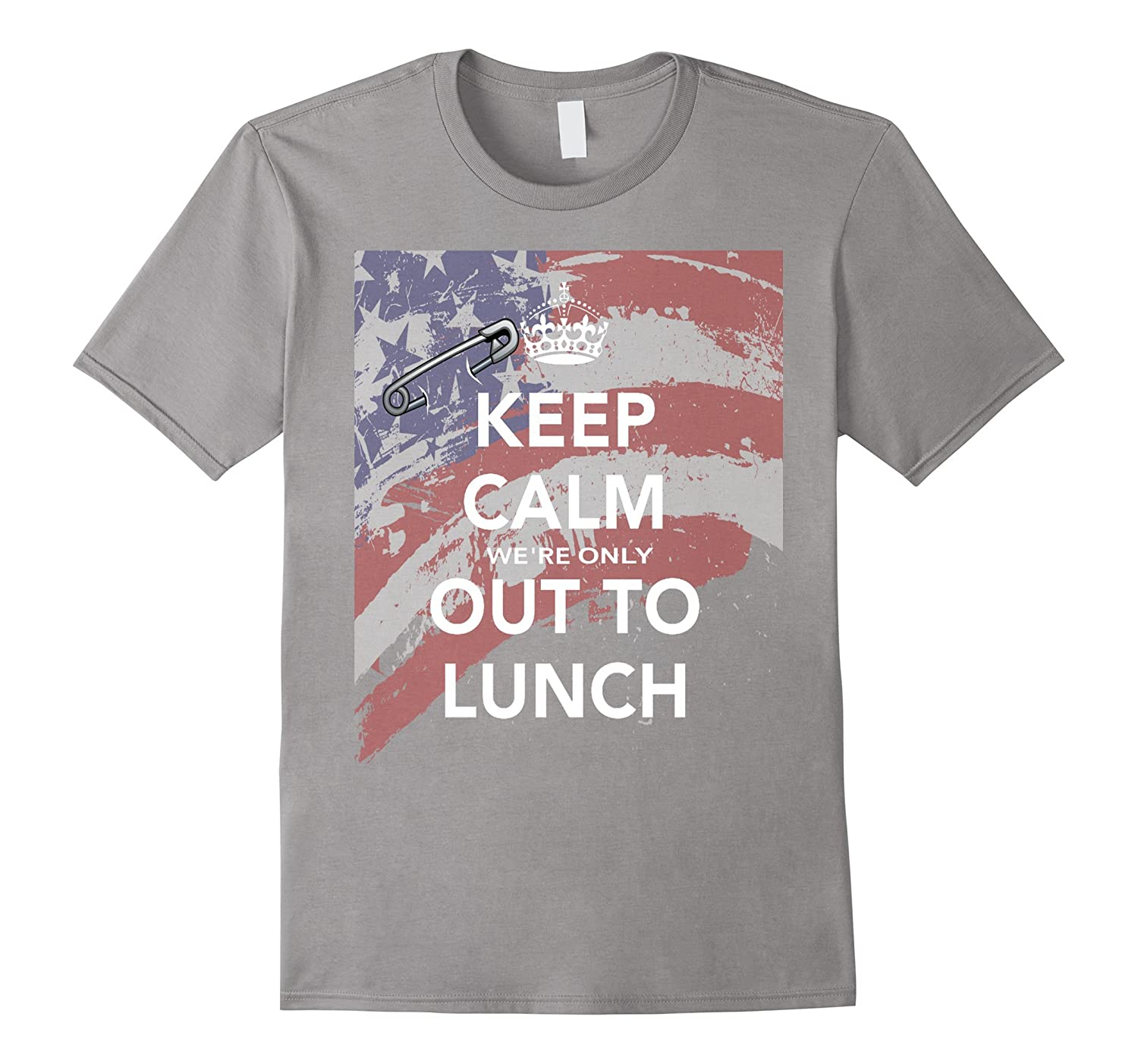 #SafetyPin Keep Calm we are only out to lunch US Flag-CL