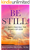 Be Still: 21-Days Praying the  Names of God