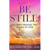 Be Still: 21-Days Praying the  Names of God (English Edition)