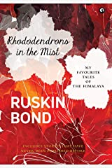 RHODODENDRONS IN THE MIST:  My Favourite Tales of the Himalaya Kindle Edition