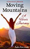 Moving Mountains: A Hero's Journey