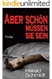Aber schön müssen sie sein (German Edition)