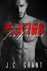 Playing For Forever: An Erotic Love Story (Playing For Keeps Book 3)