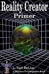 Reality Creator Primer Kindle Edition