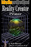 Reality Creator Primer