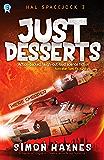 Just Desserts: (Book 3 in the Hal Spacejock series)