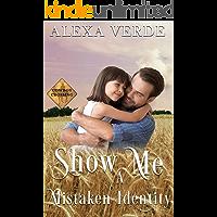 Show Me a Mistaken Identity: Small-Town Single-Father Cowboy Romance (Cowboy Crossing Romances Book 7)