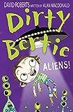 Aliens! (Dirty Bertie Book 26)