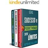 Série Sucesso e produtividade sem limites (Box set digital): Série de 3 livros: Como superar o medo e deixar de procrastinar,