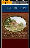Victoria's English Cottage Garden