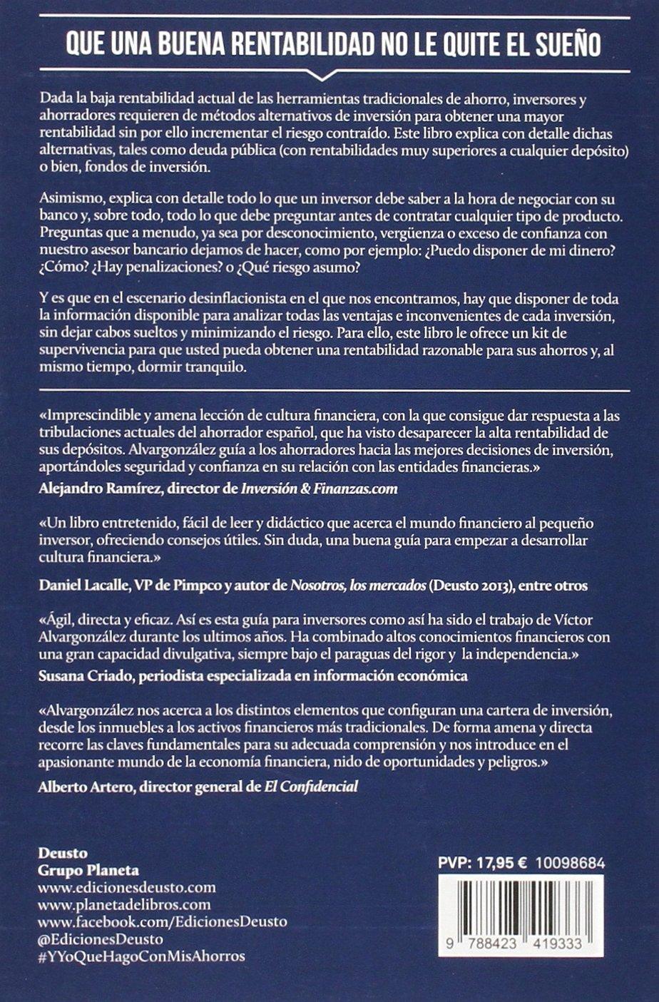 ¿Y yo, qué hago con mis ahorros? : trucos, claves y consejos para obtener la máxima rentabilidad con el menor riesgo: Víctor Alvargonzález Jorissen: ...