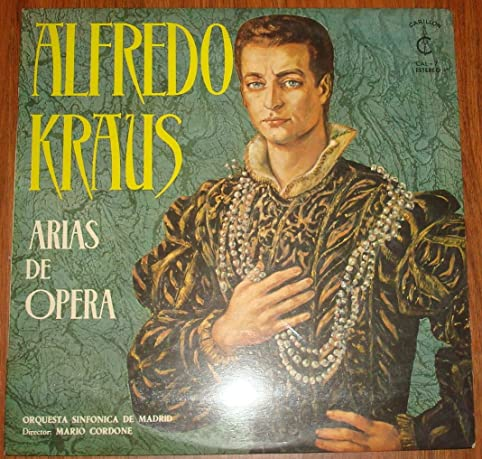 Alfredo Kraus Arias De Operas Orquesta Sinfonica De Madrid Mario Cordone