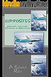 Composites: Materials, Processes, Structues & Applications