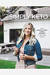 Beyond Simply Keto: Shifting Your Mindset and Realizing Your Worth, with a Step-by-Step Guide to Keto and 100+ Easy Recipes Paperback
