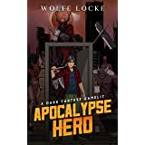 Apocalypse Hero: A Dark Fantasy GameLit (The New World Adventures of Dan Book 1)