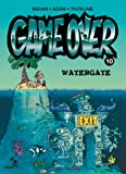 Game Over - Tome 10: Watergate (Mad Fabrik)