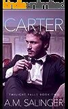 Carter (Twilight Falls Book 2)