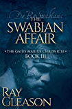 The Swabian Affair (The Gaius Marius Chronicles Book 3)