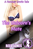 The Unicorn's Mate: A Fantasy Erotic Tale (The World of Erasthay Novella Book 1)