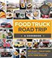 Food Truck Roadtrip- A Cookbook: More Than 100 Recipes Collected from the Best Street Food Vendors Coast to Coast