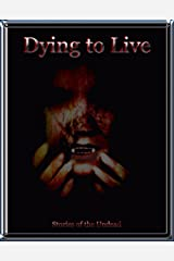 Dying to Live Kindle Edition