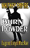 Burn Powder (Whiskey Empire Book 5)