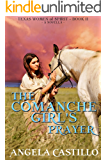 The Comanche Girl's Prayer, Texas Women of Spirit Book 2: A Christian story about the Comanche People in Texas