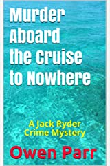 Murder Aboard the Cruise to Nowhere: A Jack Ryder Crime Mystery Kindle Edition