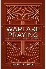 Warfare Praying: Biblical Strategies for Overcoming the Adversary Kindle Edition