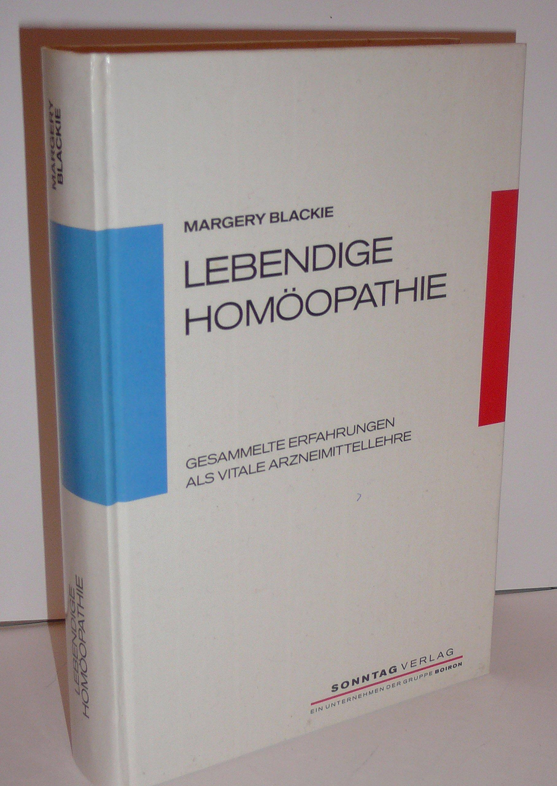 Lebendige Homöopathie - Gesammelte Erfahrungen als Vitale Arzneimittellehre