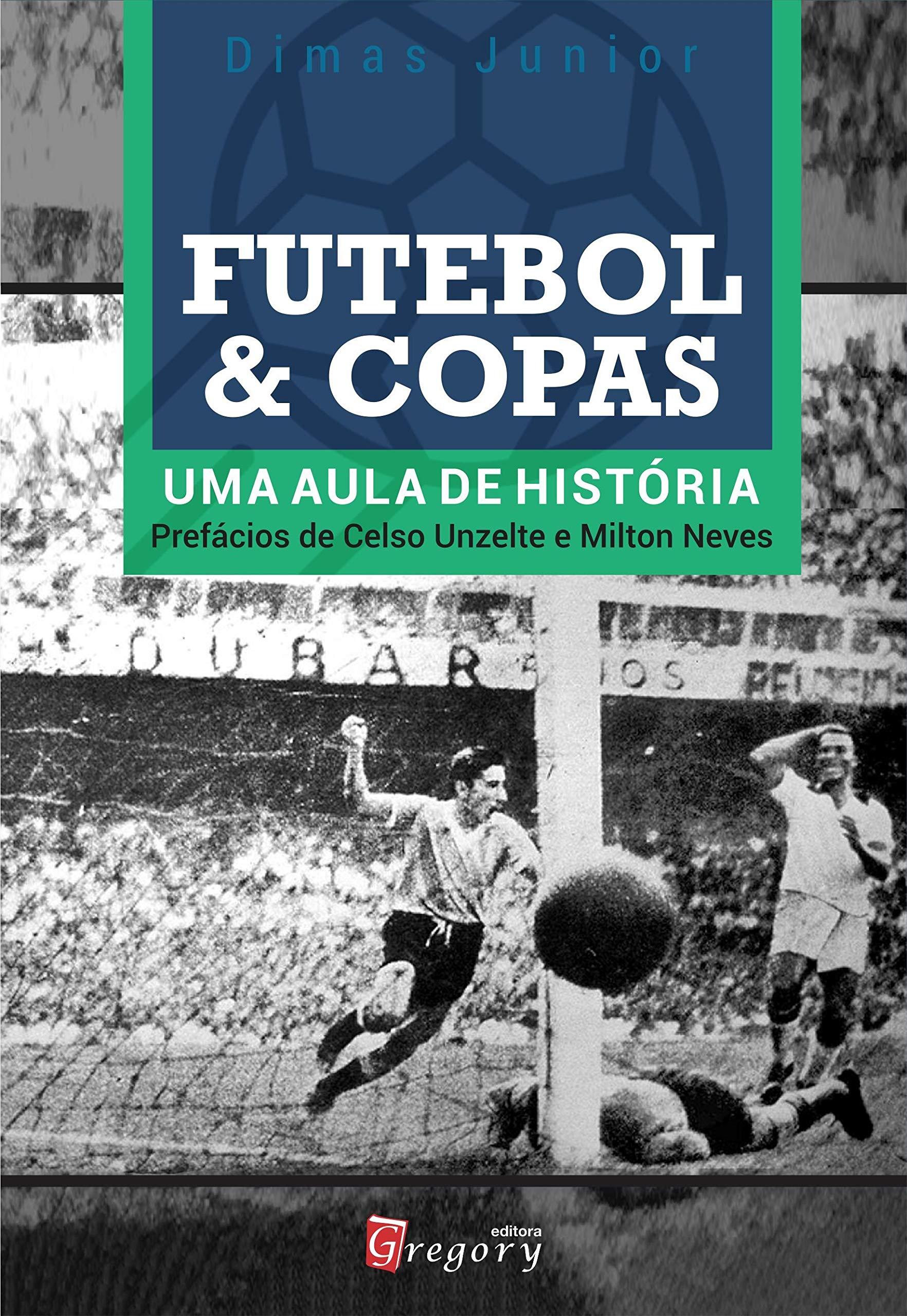 Futebol & copas: Uma aula de história | Amazon.com.br
