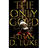 The Only Gold (English Edition)