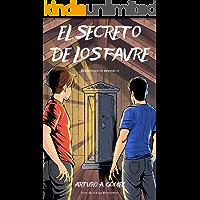 EL SECRETO DE LOS FAVRE: Dos hermanos descubren un gran superpoder y emprenden una apasionante aventura en la búsqueda…