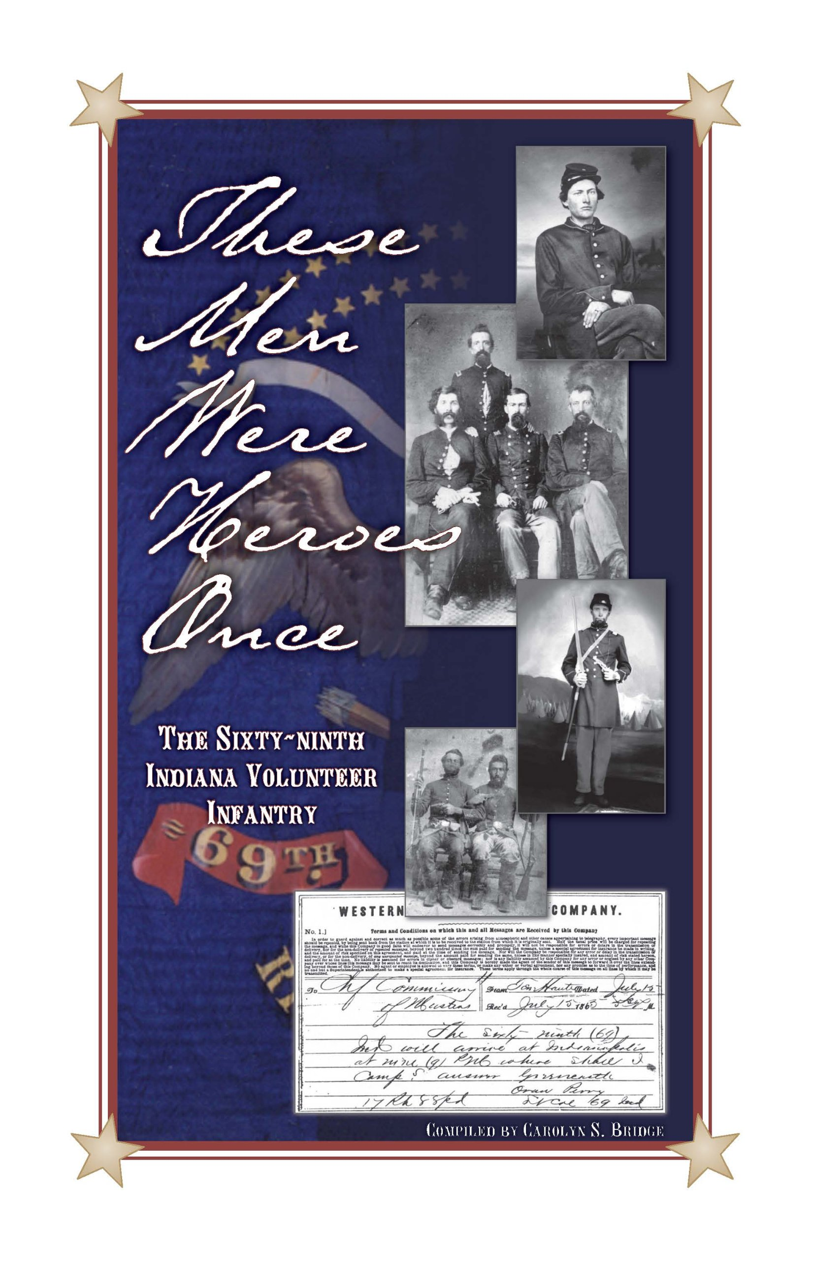 Download These Men Were Heroes Once: The Sixty-Ninth Indiana Volunteer Infantry pdf epub