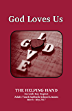 Helping Hand March - May 2017: God Loves Us (The Helping Hand in Bible Study Book 133)