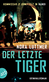 Der letzte Tiger: Kommissar Ly ermittelt in Hanoi.Kriminalroman