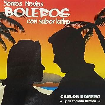 CARLOS ROMERO Y SU TECLADO RITMICO - CARLOS ROMERO Y SU TECLADO RITMICO - SOMOS NOVIOS BOLEROS CON SABOR LATINO - Amazon.com Music