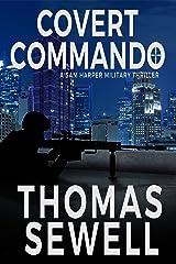Covert Commando: A Sam Harper Military Thriller Kindle Edition