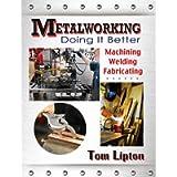 Metalworking: Doing It Better (Volume 1)