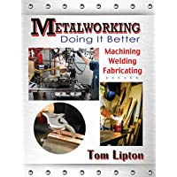 Metalworking: Doing It Better (Volume 1)