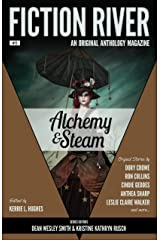 Fiction River: Alchemy & Steam (Fiction River: An Original Anthology Magazine Book 13) Kindle Edition