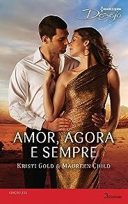 Amor, Agora e Sempre (Harlequin Desejo Livro 224)