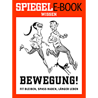 Bewegung - Fit bleiben, Spaß haben, länger leben: Ein SPIEGEL E-Book (German Edition)