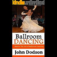 Ballroom Dancing: Master The Art of Ballroom Dancing book cover
