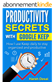 Productivity Secrets with Google Keep: How I use Keep daily to stay organized and productive (English Edition)