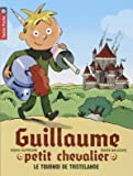 Guillaume petit chevalier, Tome 1 : Le tournoi de Tristelande