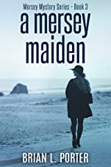 A Mersey Maiden (Mersey Murder Mysteries Book 3) Kindle Edition
