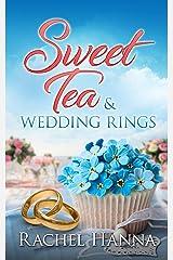 Sweet Tea & Wedding Rings (Sweet Tea B&B Book 4) Kindle Edition
