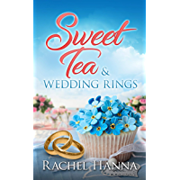 Sweet Tea & Wedding Rings (Sweet Tea B&B Book 4)