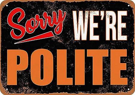 Shunry Sorry Were Polite Placa Cartel Vintage Estaño Signo ...